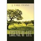 Essence of Life by J. Earl Evans 9781424190782