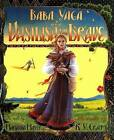 Baba Yaga and Vasilisa the Brave by Marianna Mayer (Hardback)