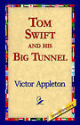 Tom Swift and His Big Tunnel by Victor Appleton (Paperback / softback, 2005)