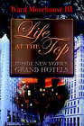 Life at the Top by Ward III Morehouse (Paperback / softback, 2005)