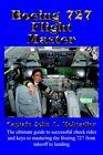 Boeing 727 Flight Master by John a Moktadier 1418422320 Authorhouse 2004