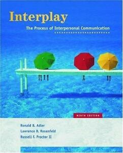 Interplay The Process Of Interpersonal Communication By Ronald B
