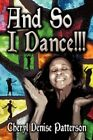 and so I Dance 9781605632094 by Cheryl Denise Patterson Paperback