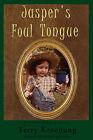 Jasper's Foul Tongue by Terry Kroenung (Paperback / softback, 2010)