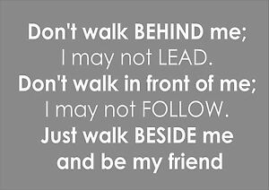 Albert Camus Quote Dont Walk Behind Me I May Not Lead Print