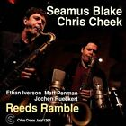 Reeds Ramble by Chris Creek/Seamus Blake (CD, Feb-2014, Criss Cross)