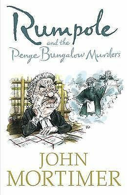 """AS NEW"" Rumpole and the Penge Bungalow Murders, Mortimer, Sir John, Book"