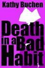 Death in a Bad Habit 9781425915155 by Kathy Buchen Paperback