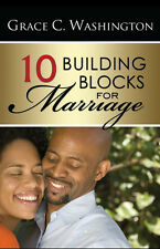 Ten 10 Building Blocks for Marriage by Grace Washington Love Relationship 2010