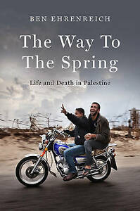 The-Way-to-the-Spring-Life-and-Death-in-Palestine-Ben-Ehrenreich-Good-Used-B