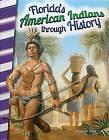 Florida's American Indians Through History (Florida) by Jennifer Prior (Paperback / softback, 2016)