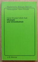 H. Knodel, U. Kull, Ökologie und Umweltschutz, J.B. Metzler Verlag