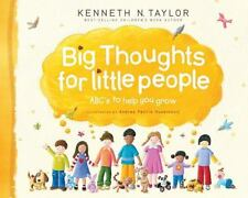 Big Thoughts for Little People : ABC's to Help You Grow by Kenneth N. Taylor (2009, Hardcover)