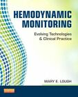 Hemodynamic Monitoring: Evolving Technologies and Clinical Practice by Mary E. Lough (Paperback, 2014)