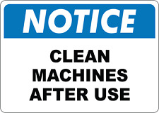 Osha Notice Clean Machines After Use Adhesive Vinyl Sign Decal