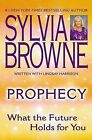 Prophecy: What the Future Holds for You by Sylvia Browne (Paperback / softback, 2005)
