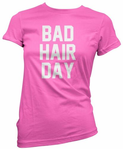 Bad Hair Day Fitted Tee Funny Various Colours and Sizes T-Shirt