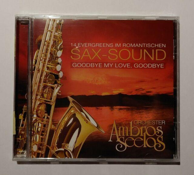 SAX-SOUND - Goodbye my Love, Goodbye Orcherster Ambros Seelos - CD 2007