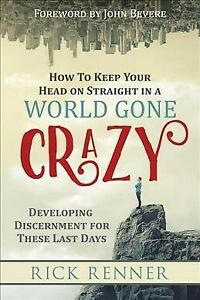 How-to-Keep-Your-Head-on-Straight-in-a-World-Gone-Crazy-Developing-Discernm