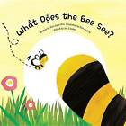 What Does the Bee See? by Soo-Hyeon Kim (Paperback / softback, 2015)