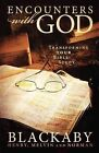 Encounters with God: Transforming Your Bible Study by Norman Blackaby, Mel Blackaby, Henry Blackaby (Paperback, 2007)