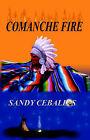 Comanche Fire by Sandy Ceballos (Paperback, 2002)