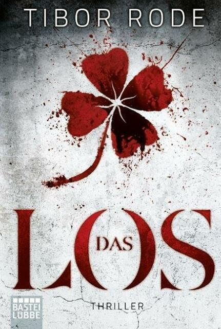 Das Los ► Tibor Rode (2016, Taschenbuch) ►►►UNGELESEN