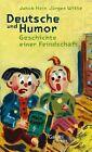 Deutsche und Humor von Jakob Hein und Jürgen Witte (2013, Gebundene Ausgabe)