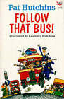 Follow That Bus! by Pat Hutchins (Paperback, 1992)