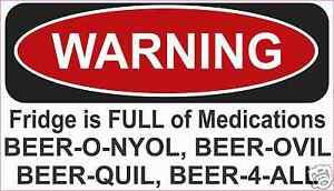 """Beer FRIDGE Medications  Warning Decal Sticker Funny  Refrigerator  4"""" x 7"""""""