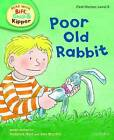 Oxford Reading Tree Read With Biff, Chip, and Kipper: First Stories: Level 3: Poor Old Rabbit by Ms Cynthia Rider, Roderick Hunt (Hardback, 2011)