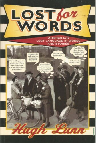 1 of 1 - Lost for Words: Hugh Lunn pb 2006 Australia's lost language in words & stories