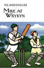 Mike at Wrykyn by P G Wodehouse (Hardback, 2012)