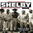 Shelby : The Man, the Cars, the Legend by Wallace A. Wyss (2007, Paperback)