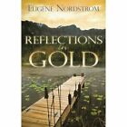 Reflections in Gold 9780595525133 by Eugene Nordstrom Paperback