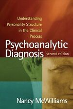 Psychoanalytic Diagnosis : Understanding Personality Structure in the Clinical Process by Nancy McWilliams (2011, Hardcover, Revised)