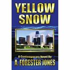 Yellow Snow 9780595279920 by A. Forester Jones Book