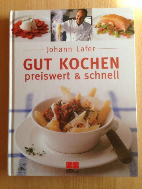 Gut kochen - preiswert und schnell von Johann Lafer (2005, Gebunden)