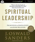 Spiritual Leadership: Principles of Excellence for Every Believer by J Oswald Sanders (CD-Audio)