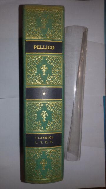 Silvio PELLICO  OPERE SCELTE  classici UTET 1964