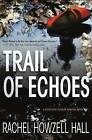 Trail of Echoes by Rachel Howzell Hall (Hardback, 2016)