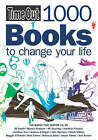 Time Out  1000 Books to Change Your Life by Time Out Guides Ltd. (Paperback, 2007)