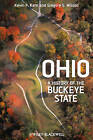Ohio: A History of the Buckeye State by Gregory S. Wilson, Kevin F. Kern (Hardback, 2013)