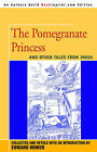 The Pomegranate Princess: And Other Tales from India by Edward Hower (Paperback / softback, 2004)