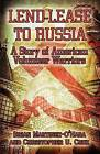 Lend-Lease to Russia: A Story of American Volunteer Warriors by Christopher U Cruz, Brian Martinez-O'Hara (Paperback / softback, 2009)