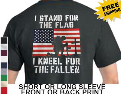 Stand For Flag Anthem Kneel For Fallen Mens Short Or Long