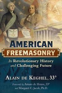 American-Freemasonry-Its-Revolutionary-History-and-Challenging-Future-by