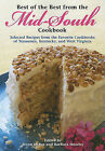 Best of the Best from the Mid-South Cookbook: Selected Recipes from the Favorite Cookbooks of Tennessee, Kentucky, and West Virginia by Quail Ridge Press (Paperback / softback, 2010)