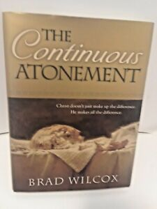 The-Continuous-Atonement-by-Brad-Wilcox-2009-Hardcover