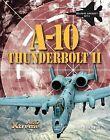 A-10 Thunderbolt II by John Hamilton (Hardback, 2013)